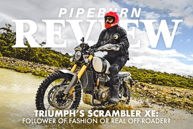 PIPEBURN REVIEW: Triumph's 2019 Scrambler 1200 XE